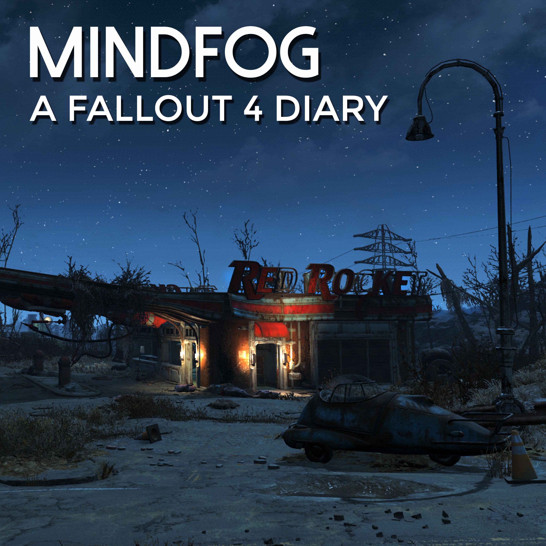 MindFog: A Fallout 4 Diary
